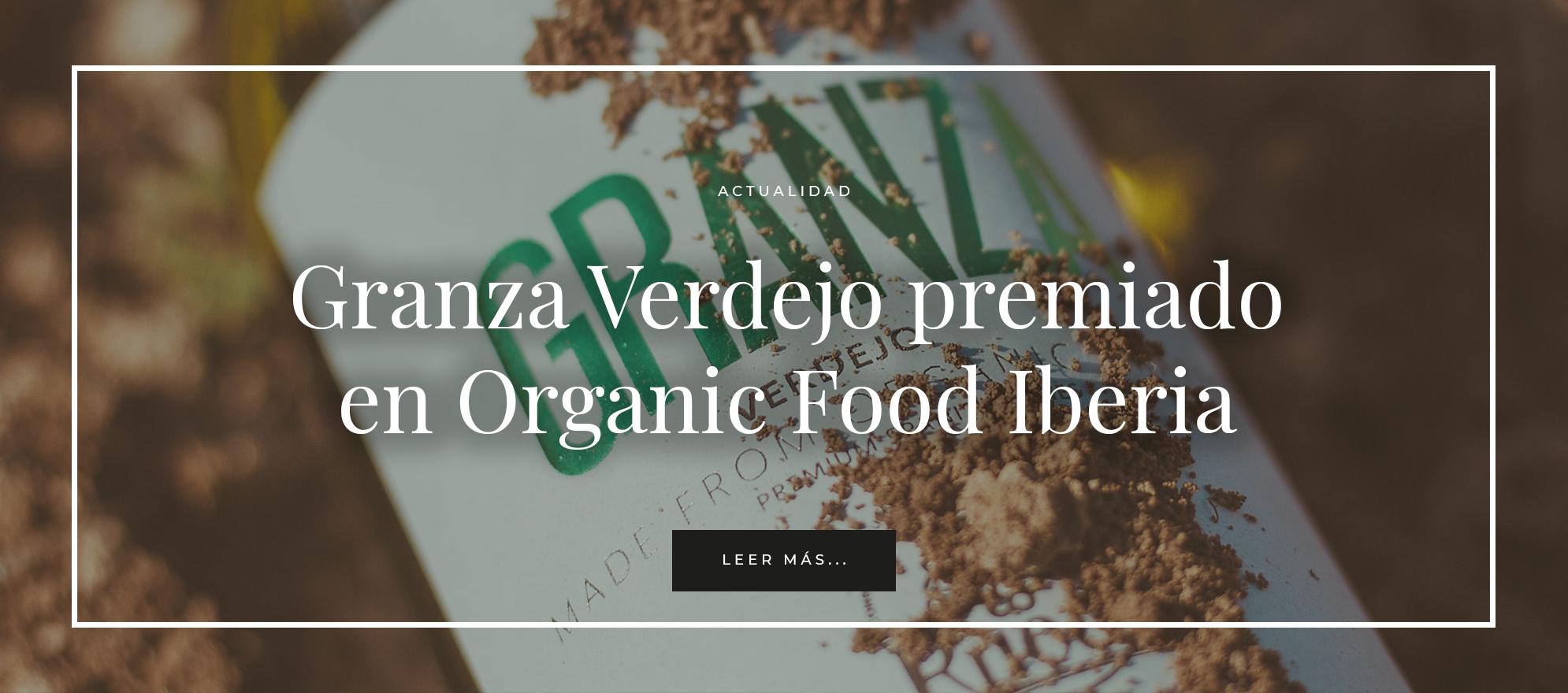Granza Verdejo Organic food Iberia